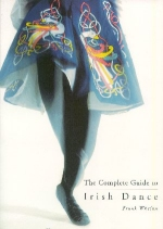 The Complete Guide to Irish Dance